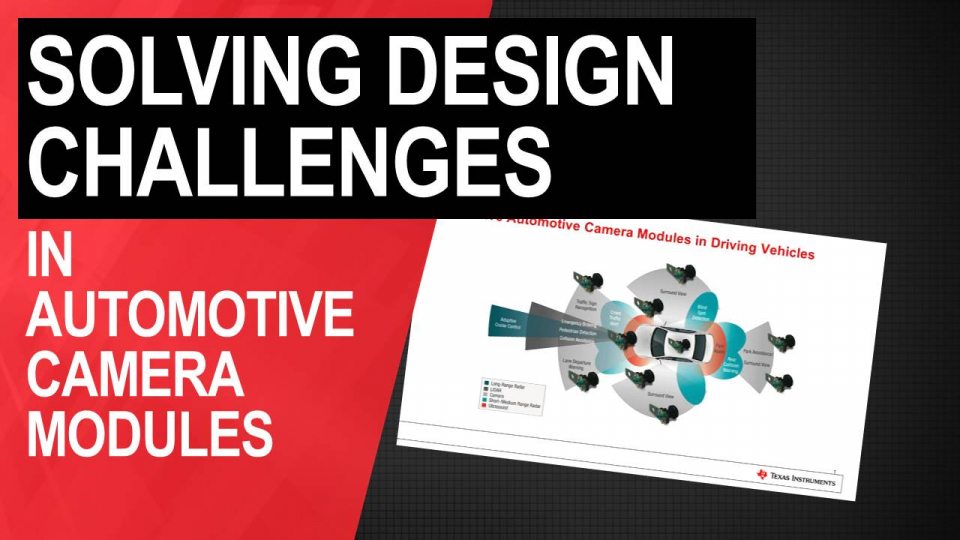 Solving design challenges in automotive camera modules