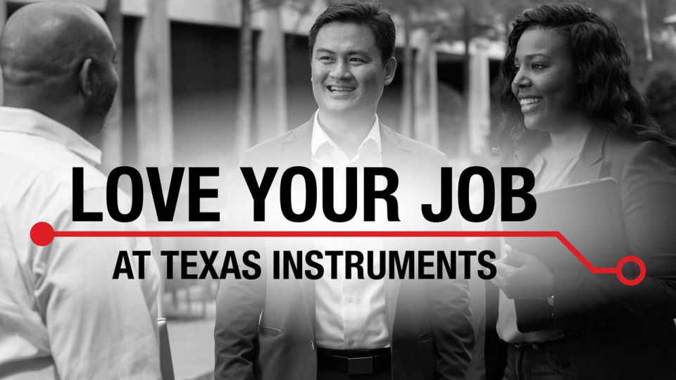Love Your Job at Texas Instruments