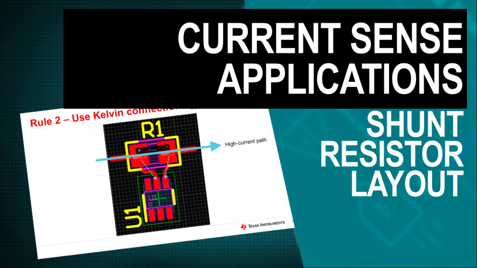 TI Precision Labs - Current Sense Amps: Shunt Resistor Layout