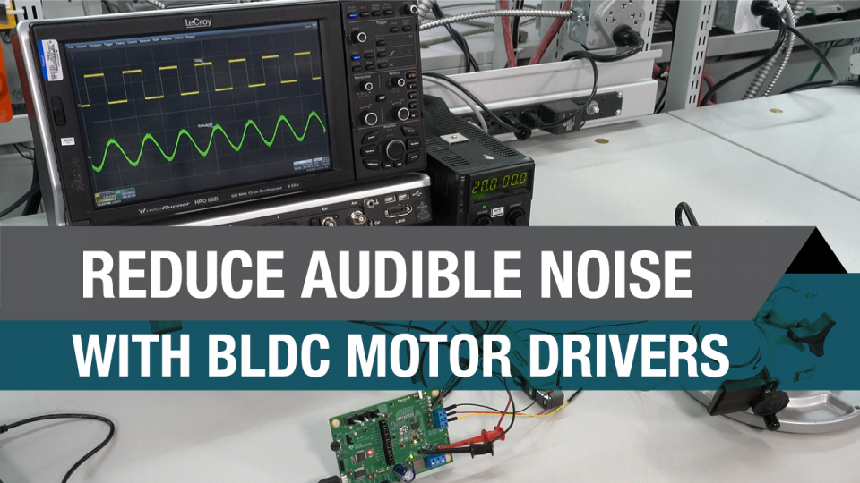 Reduce audible noise with BLDC motor drivers