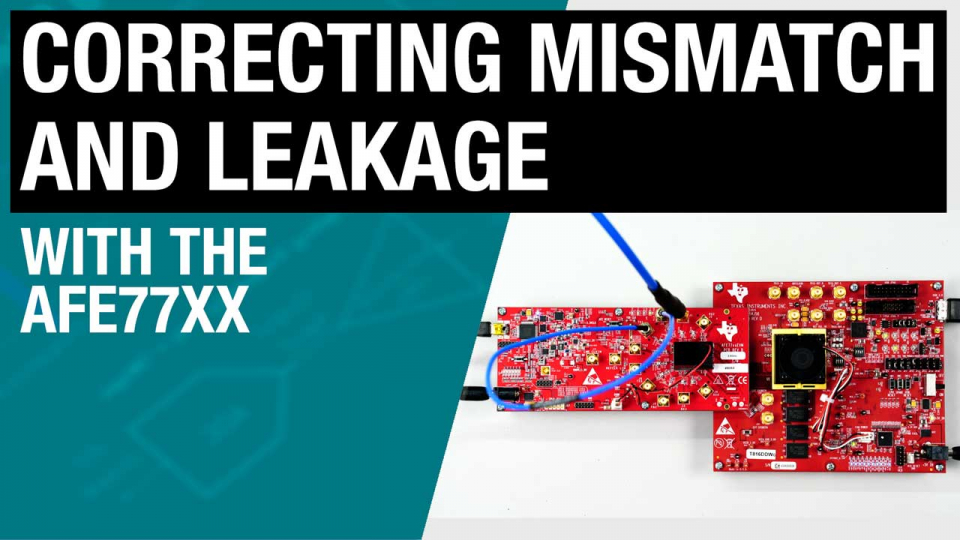 Correcting mismatch and leakage with the AFE77xx