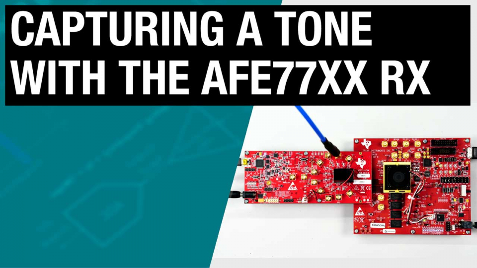 Capture a tone with the AFE77xx RX