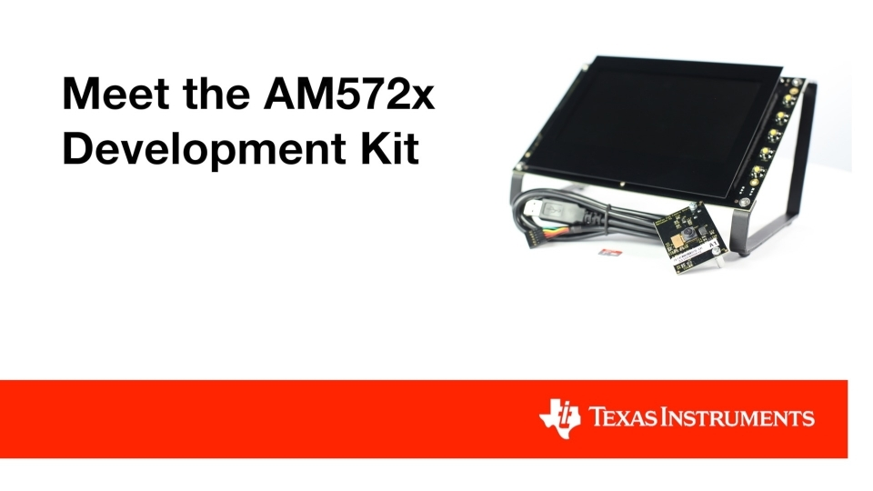 Introducing the AM572x Development Kit