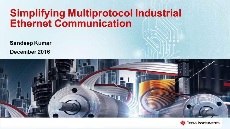 Simplifying Multiprotocol Industrial Ethernet Communication