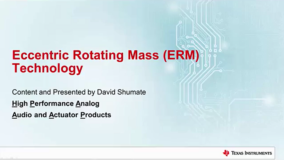 Eccentric Rotating Mass (ERM) Technology