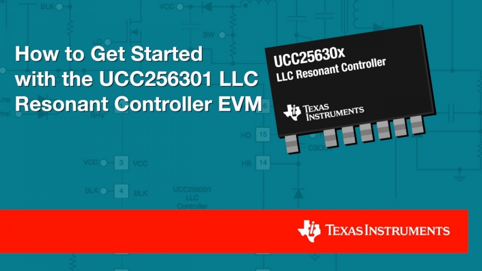 LLC Resonant Controller_UCC256301_EVM