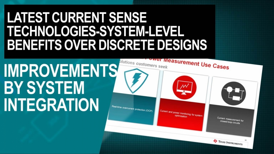 Latest Current Sense Technologies-System-Level Benefits over Discrete Designs Historically Used