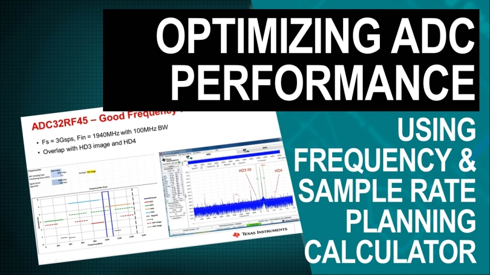 Optimize Your RF Sampling ADC Receiver Performance with the Frequency & Sample Rate Planning Calculator