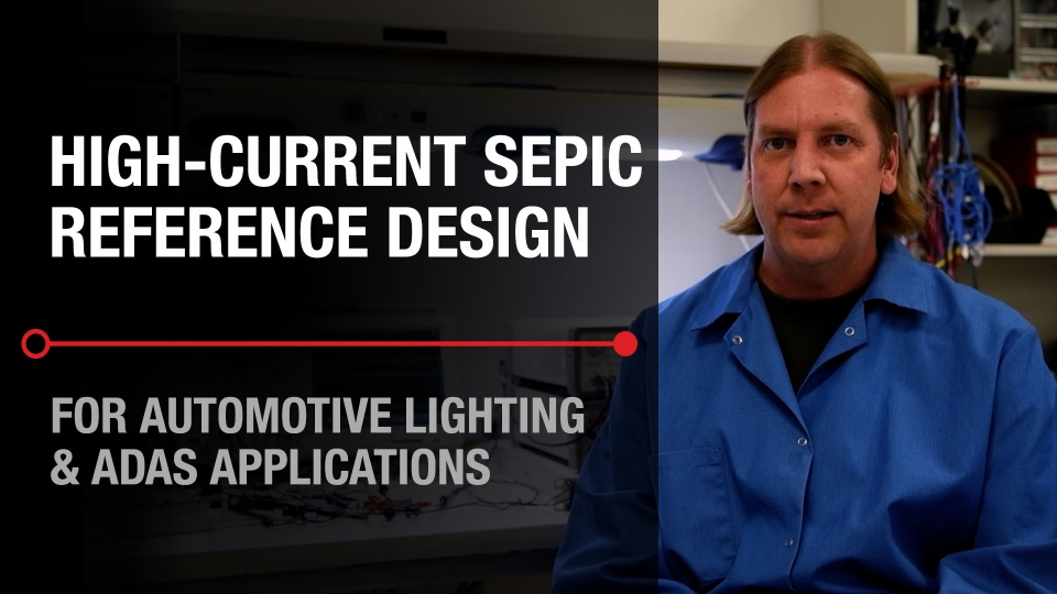High-Current SEPIC Reference Design for Automotive Lighting and ADAS Applications Overview Video
