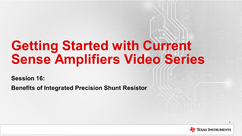 Session 16: Benefits of Integrated Precision Shunt Resistor