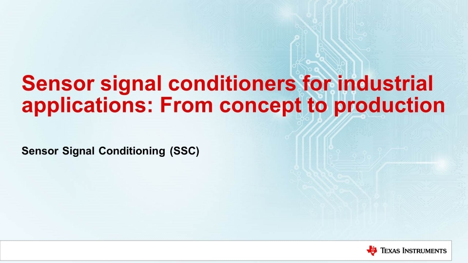 Sensor signal conditioners for Industrial applications: from concept to production