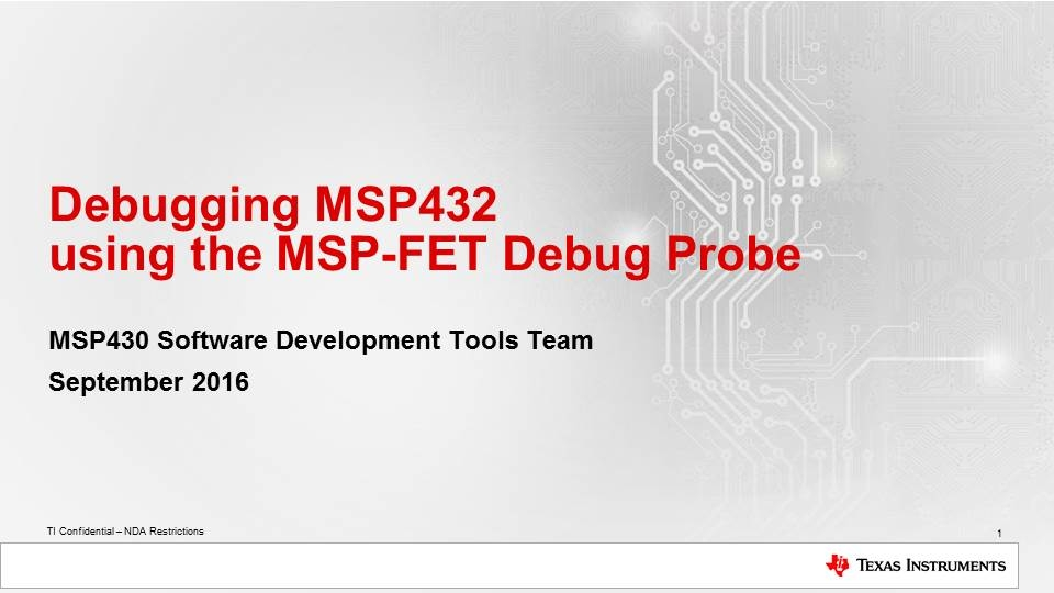Debugging MSP432 using the MSP-FET Debug Probe