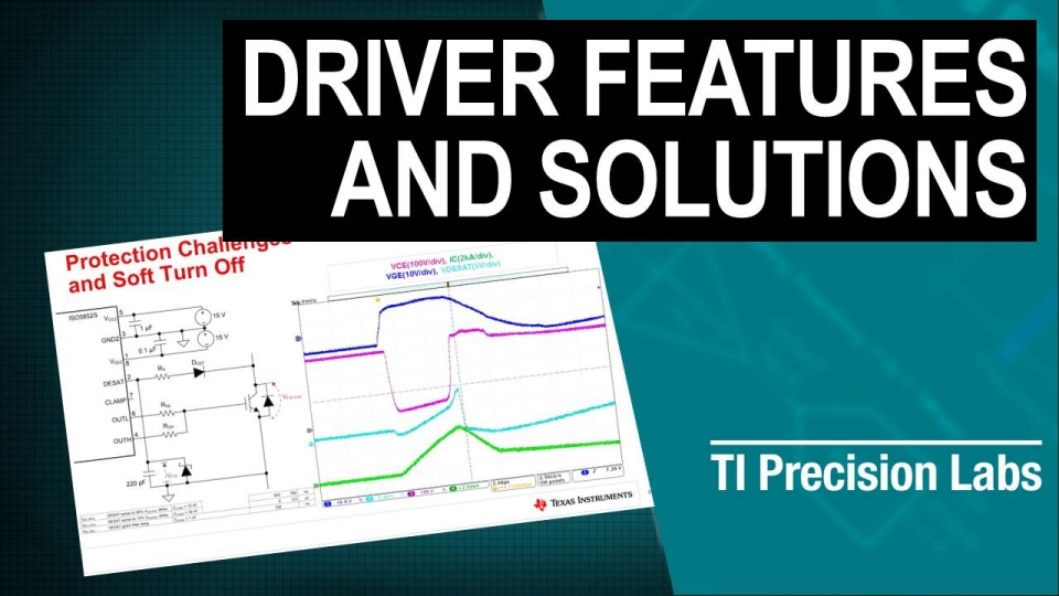 Challenges and solutions for gate drivers, highlighting features such as undervoltage lockout, enable/disable, split outputs, miller clamp, desaturation/overcurrent detection, soft turn-off, channel-to-channel isolation rating, and adjustable dead time