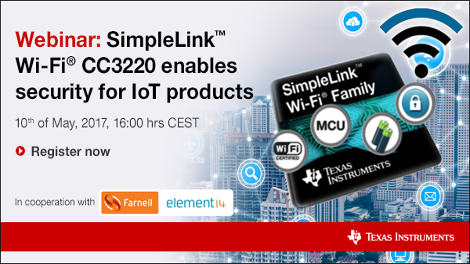 TI Security Solutions Part 2 Webinar - Simple Link Wi-Fi CC3220 enables security for IOT products