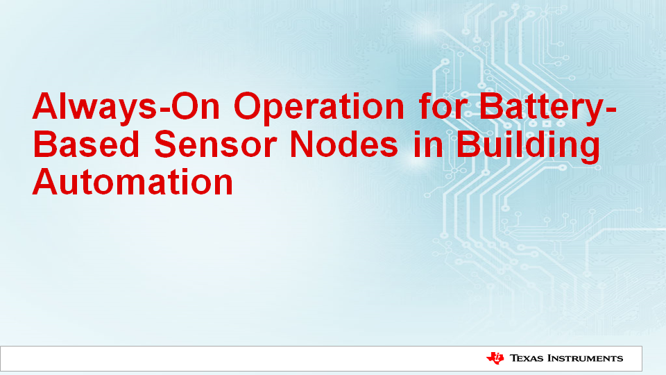 Extend battery life in wireless sensor nodes using always on operation cover