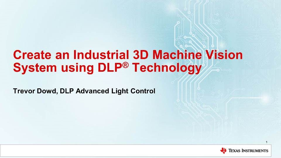 Create an Industrial 3D Machine Vision System using DLP® Technology