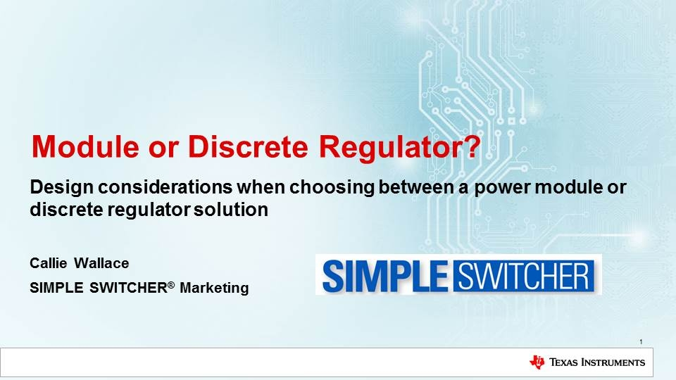 Choosing Between a DC/DC Power Module and a Discrete Switching Regulator
