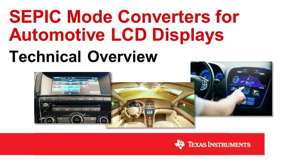 SEPIC Mode Converters for Automotive LCD Displays Technical Overview