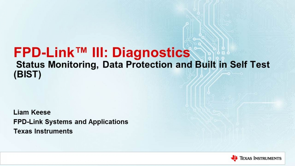 Overview of diagnostic capabilities of FPD-Link™ III and basic tips to simplify troubleshooting.