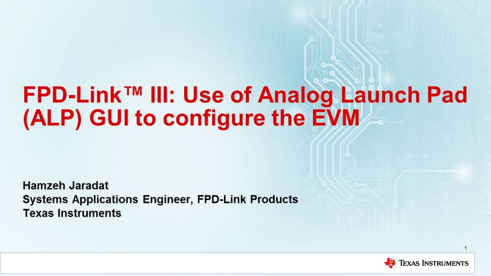 Use of Analog Launch Pad (ALP) GUI to configure the FPD-Link EVMs