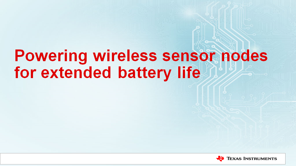 Powering wireless sensor nodes for extended battery life cover