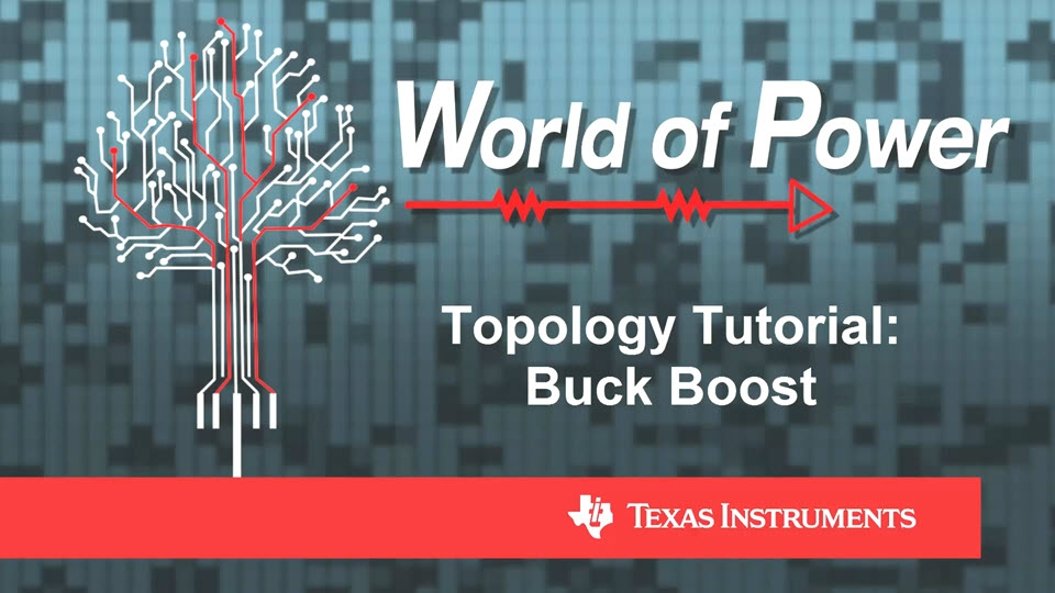 Topology Tutorial: Buck Boost