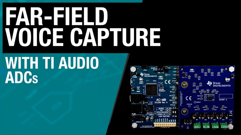 Far-field voice capture with TI audio ADCs