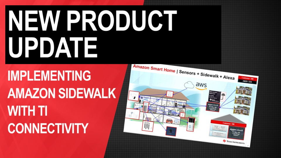 New Product Update: Implementing Amazon Sidewalk with TI connectivity