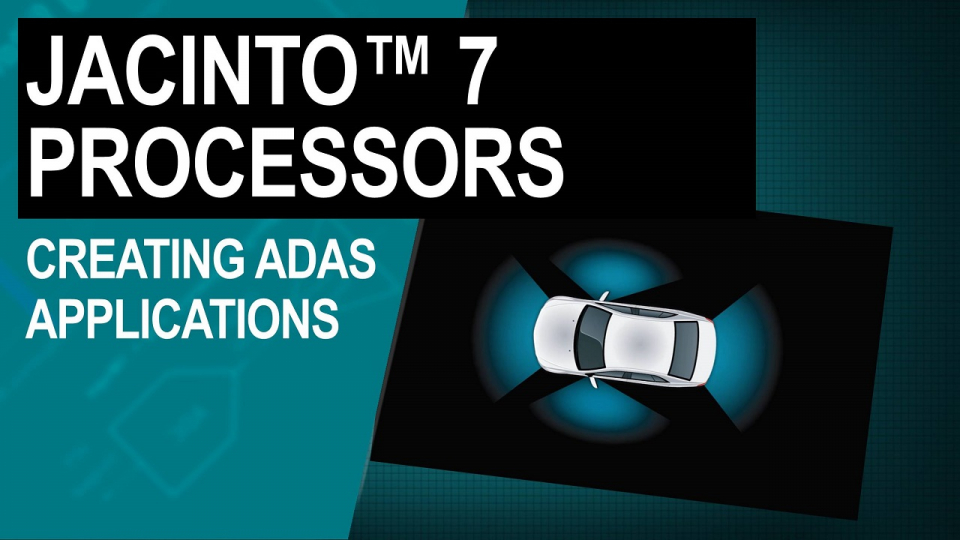 Creating ADAS applications with Processor SDK Automotive