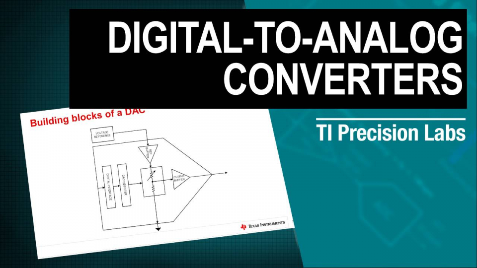 Digital-to-Analog Converters (DACs) TI Precision Labs