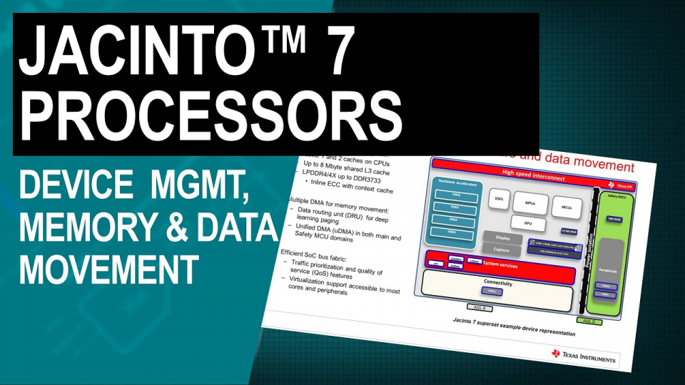 Jacinto 7 processors: device management, memory and data movement
