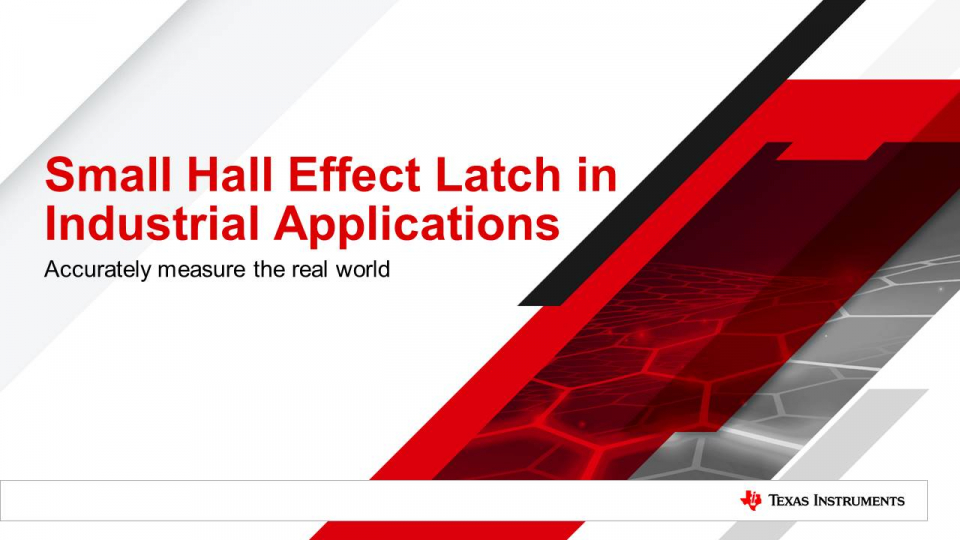 Small Hall Effect Latch inIndustrial Applications
