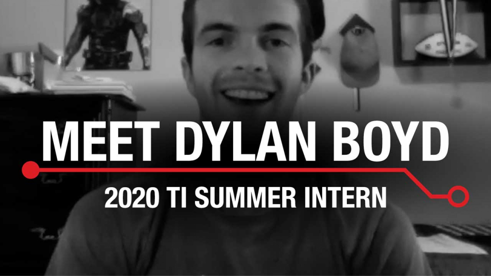 Dylan Boyd - 2020 TI Summer Intern