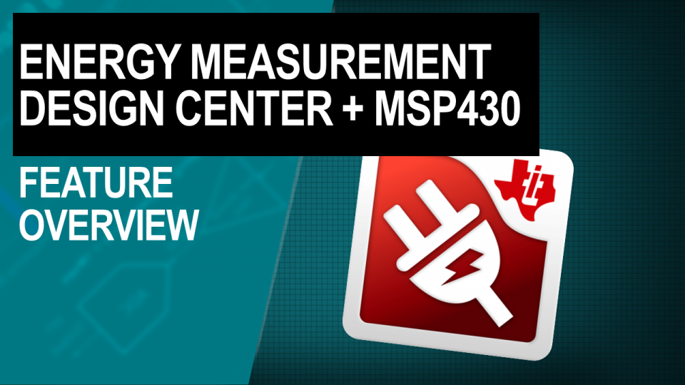 Energy Measurement Design Center for MSP430 MCUs: Feature overview
