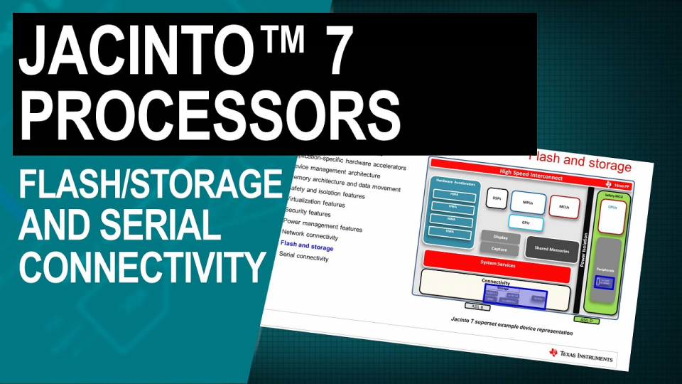 Jacinto 7 processors: flash, storage, and serial connectivity