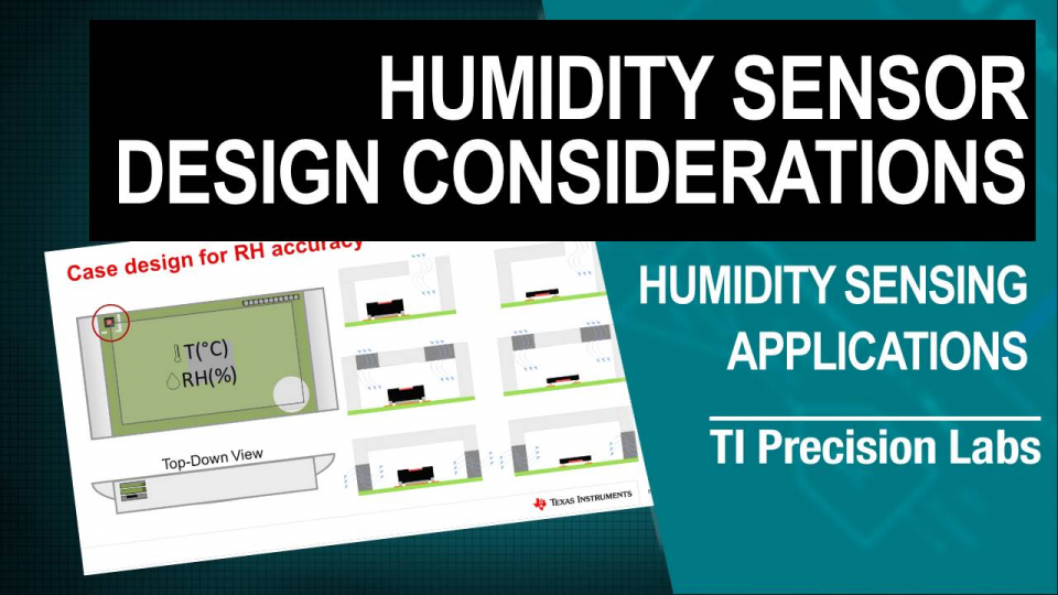 TI Precision Labs - Humidity Sensors: Humidity Sensor Design Considerations