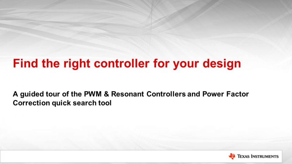 A guided tour of the PWM, resonant, and power factor correction quick search tools