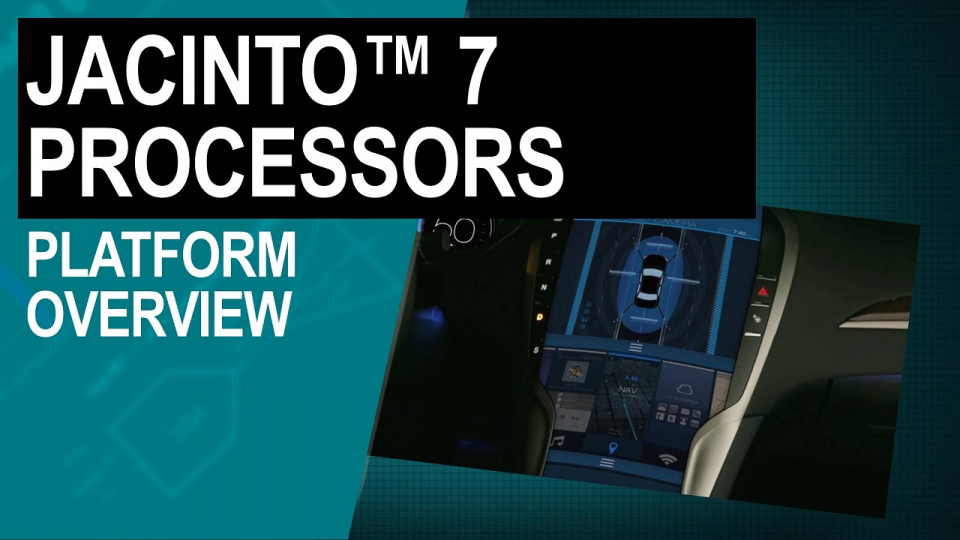 Jacinto 7 processors platform overview