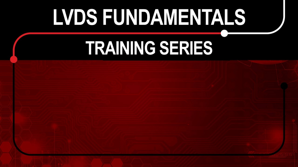 LVDS Training Series