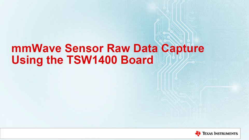 mmWave Sensor Raw Data Capture Using the TSW1400 Board