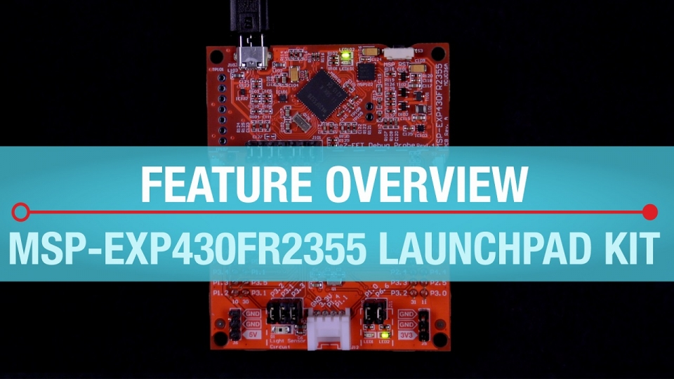 The MSP-EXP430FR2355 LaunchPad kit features overview