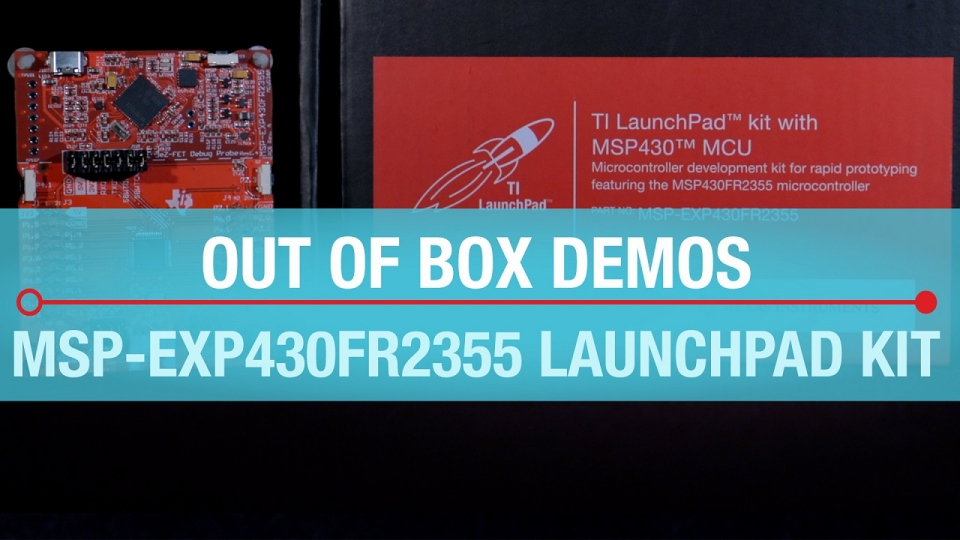 Out-of-box demos of the MSP-EXP430FR2355 LaunchPad kit