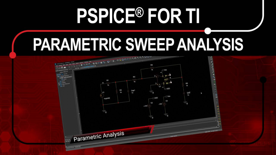 PSpice for TI - Parametric Sweep Analysis