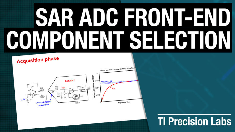 Intro to SAR ADC Front End Component Selection
