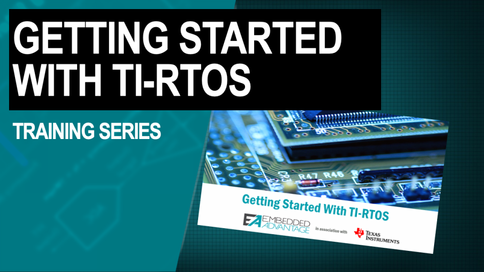 Getting Started with TI-RTOS Training Series