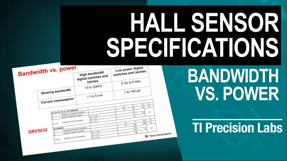 TI Precision Labs – Magnetic Sensors: Bandwidth vs. Power Tradeoffs in Hall Effect Position Sensors