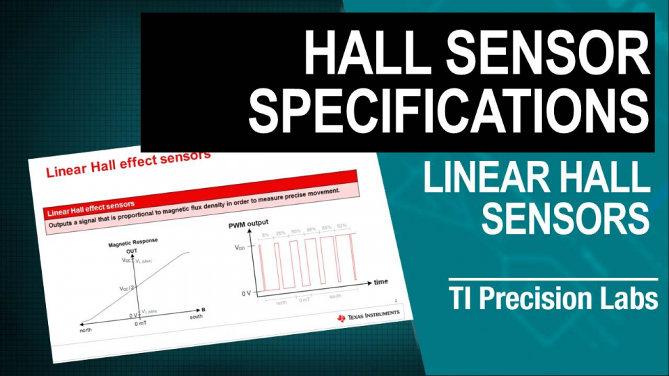 TI Precision Labs – Magnetic Sensors: Understanding Key Specifications of Linear Hall Effect Position Sensors