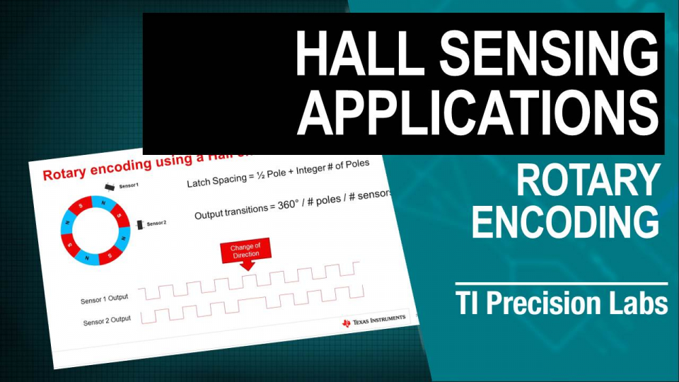 TI Precision Labs – Magnetic Sensors: Using Hall Effect Position Sensors for Rotary Encoding Applications
