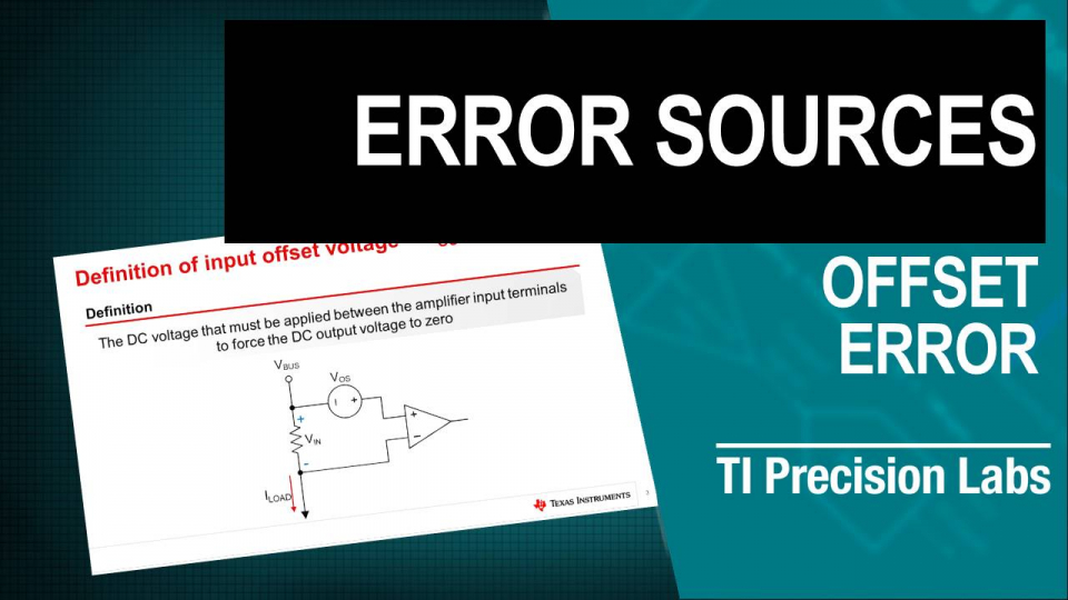 TI Precision Labs - Current Sense Amplifiers: Offset Error
