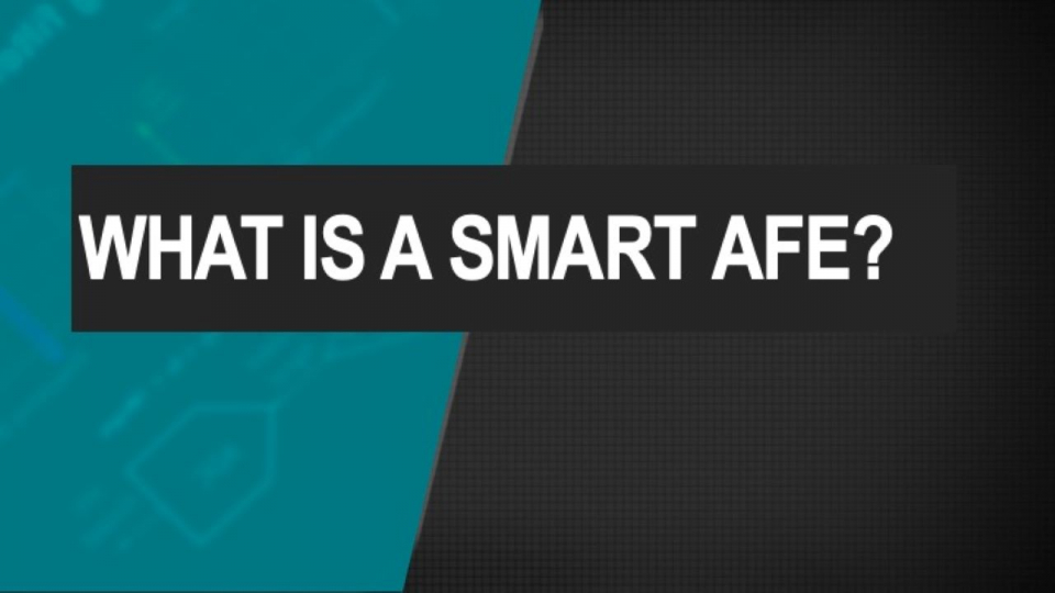 What is a smart AFE?